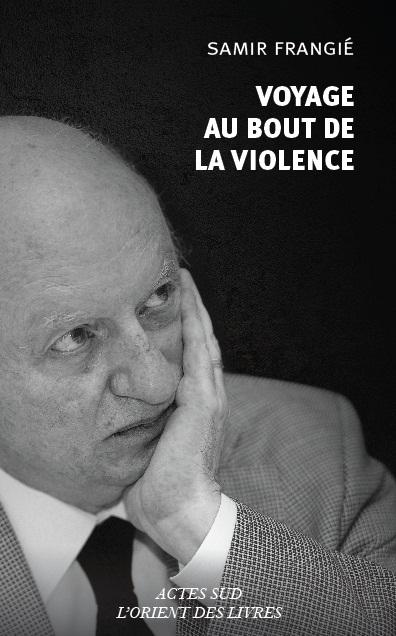 VOYAGE AU BOUT DE LA VIOLENCE