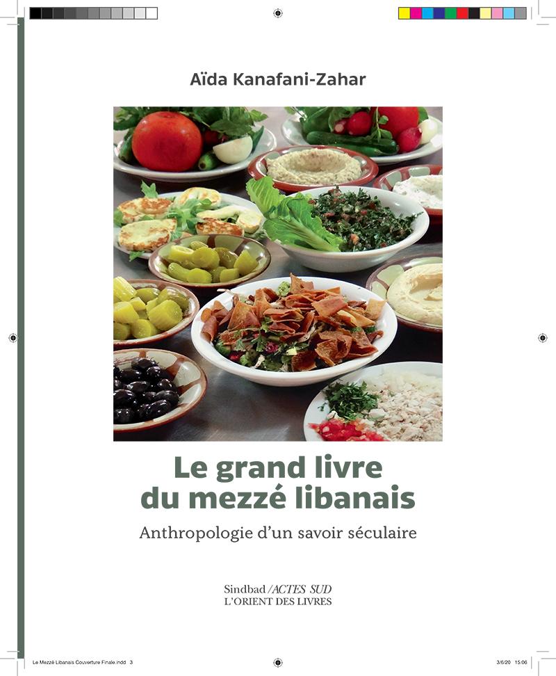 LE GRAND LIVRE DU MEZZÉ LIBANAIS: